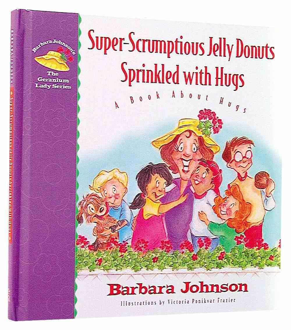 Super Scrumptious Jelly Donuts (#01 in Geranium Lady Series) Hardback