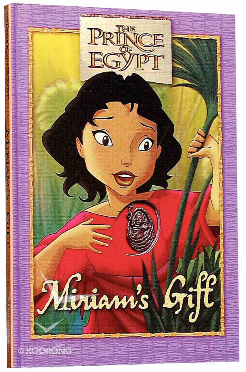 Miriam's Gift (Prince Of Egypt Series) Hardback