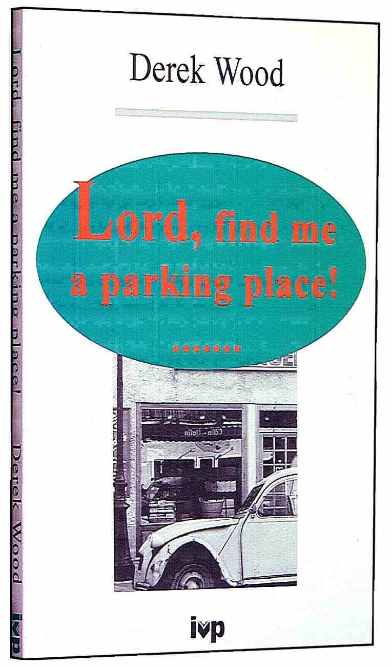 Lord, Find Me a Parking Place! Paperback
