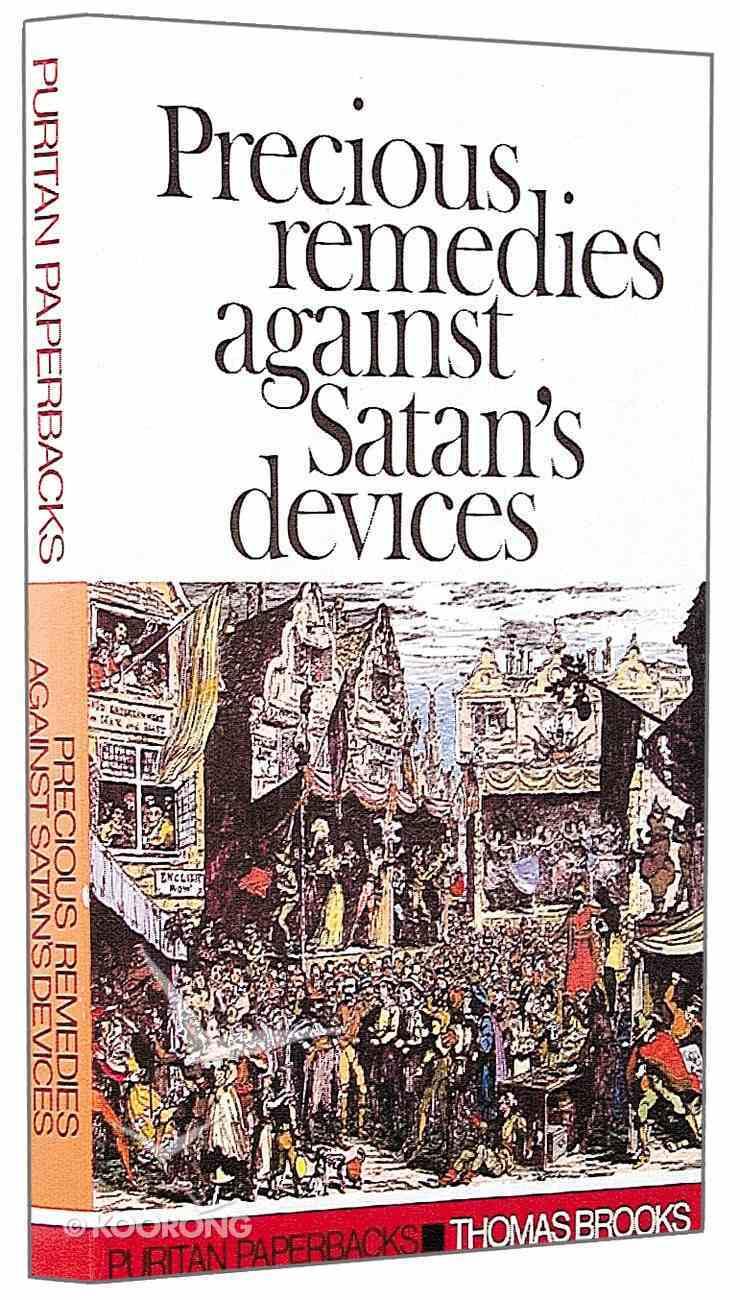 Precious Remedies Against Satan (Puritan Paperbacks Series) Paperback