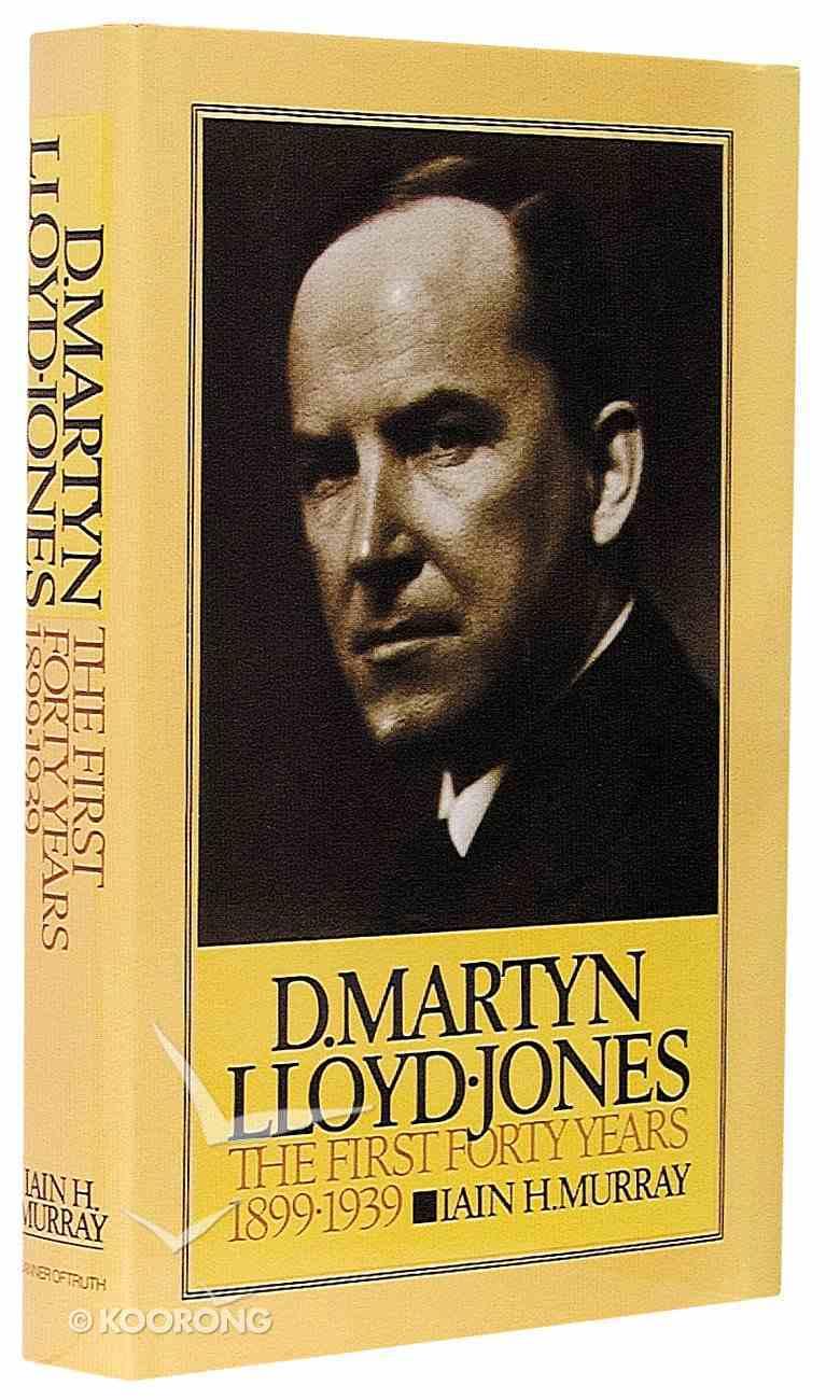 Life of D Martyn Lloyd-Jones (Vol 1) Hardback