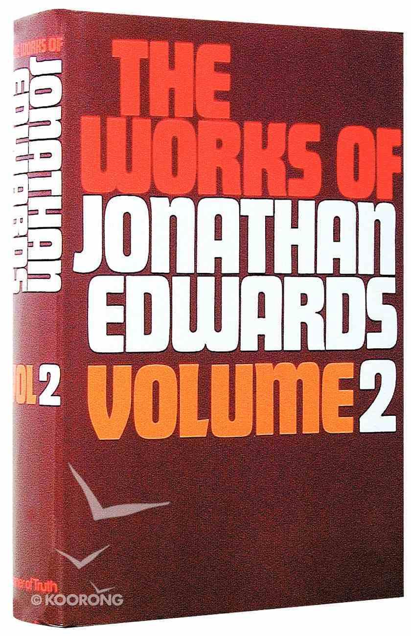 Works of Jonathan Edwards (Unabridged) (2 Vol Set) Hardback