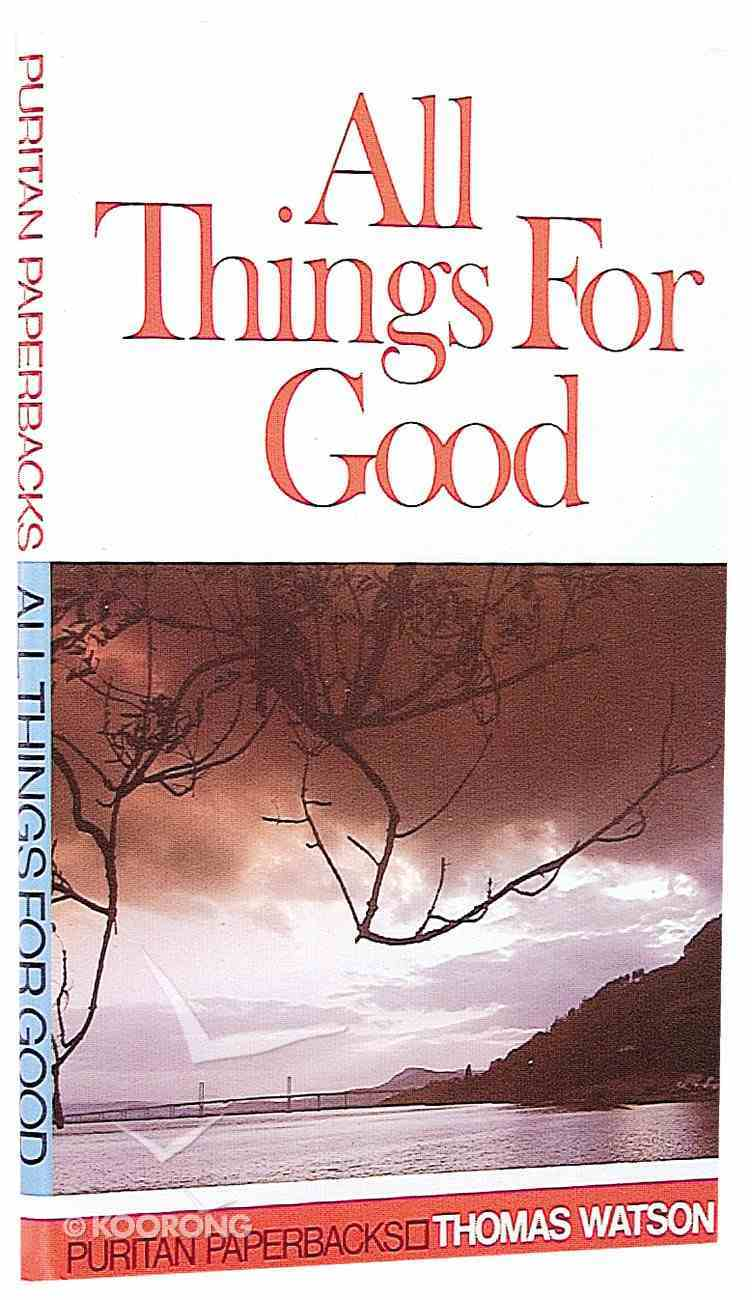 All Things For Good Paperback