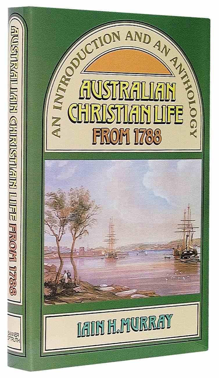 Australian Christian Life From 1788 Hardback