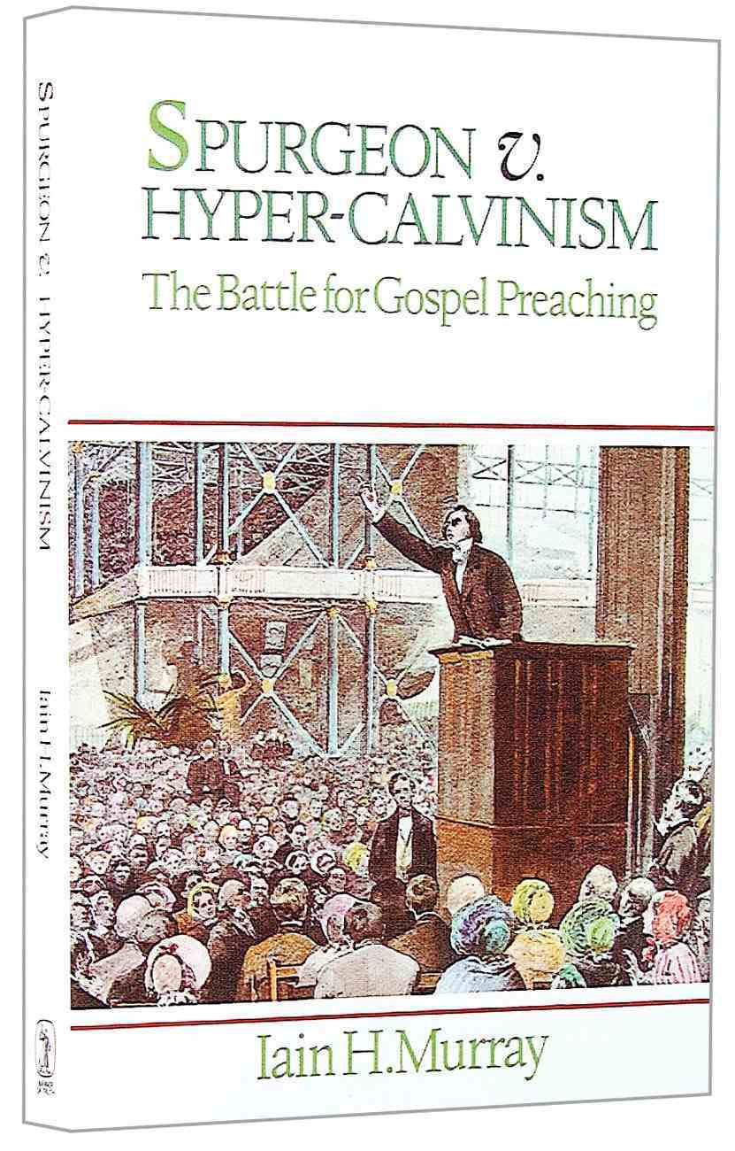 Spurgeon Vs Hyper-Calvinism Paperback