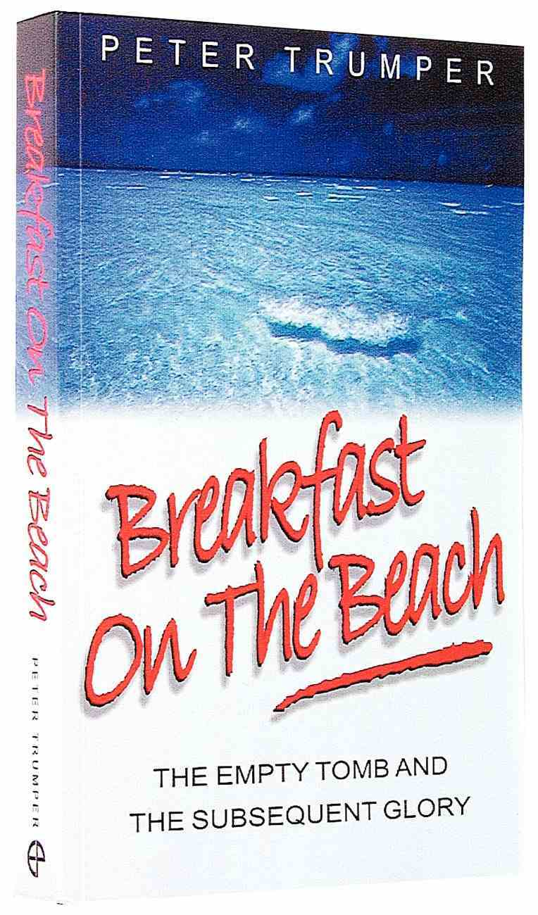 Breakfast on the Beach: Empty Tomb and Subsequent Glory Paperback