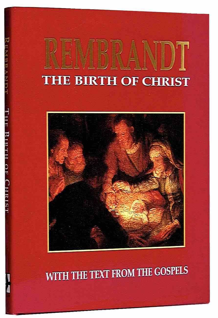 Rembrandt the Birth of Christ Hardback