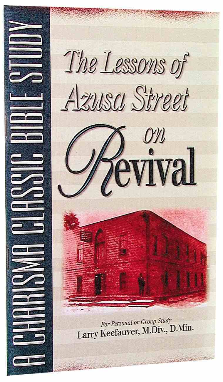 Lessons of Azusa Street on Revival Paperback