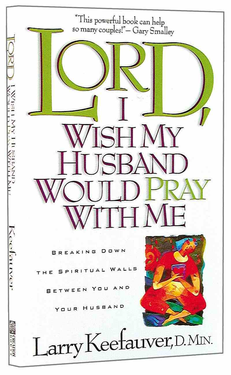 Lord, I Wish My Husband Would Pray With Me Paperback