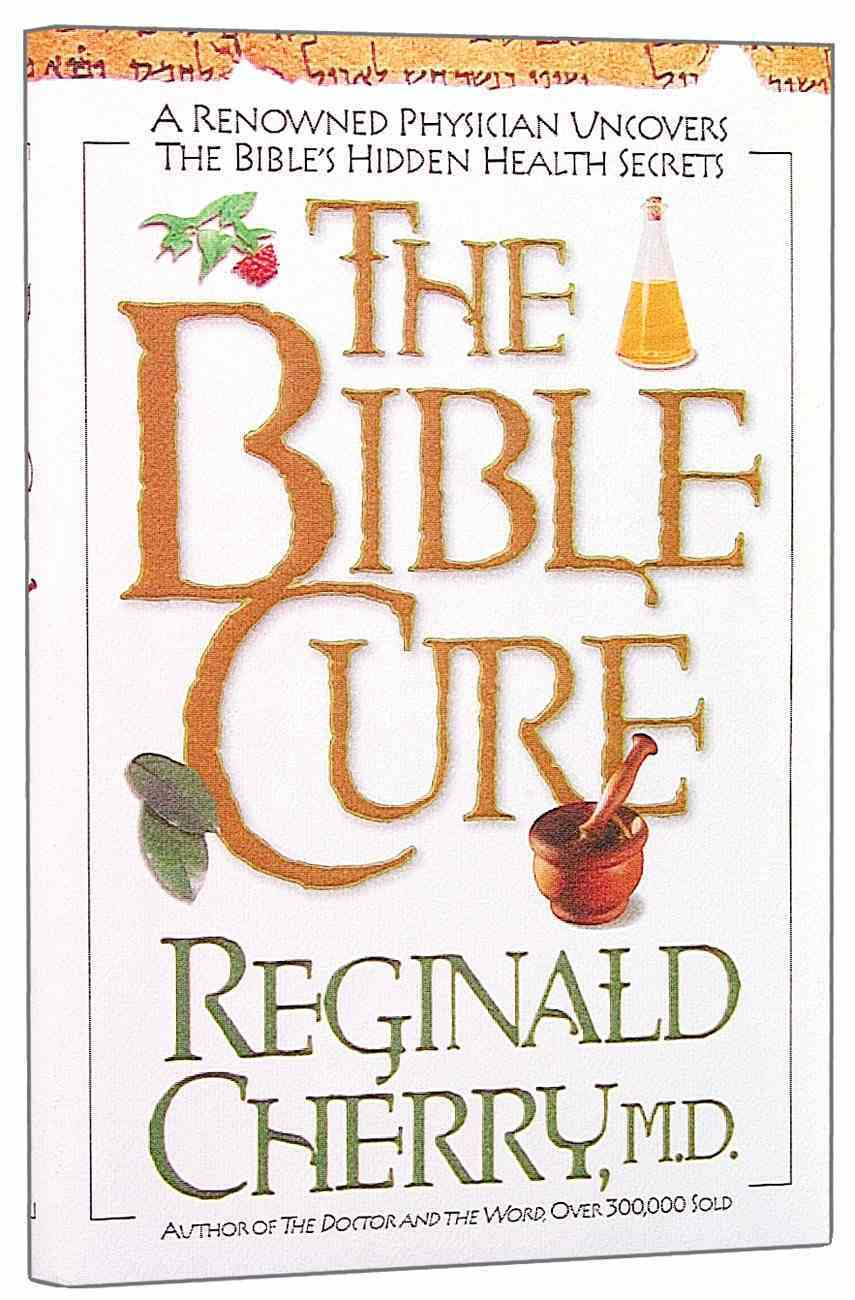 The Bible Cure (Bible Cure Series) Hardback