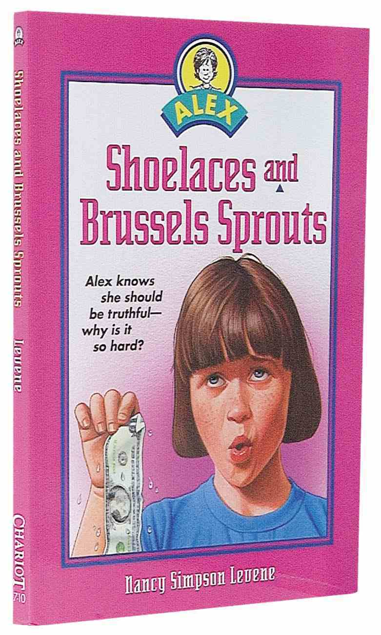 Shoelaces and Brussel Sprouts (Alex Series) Paperback
