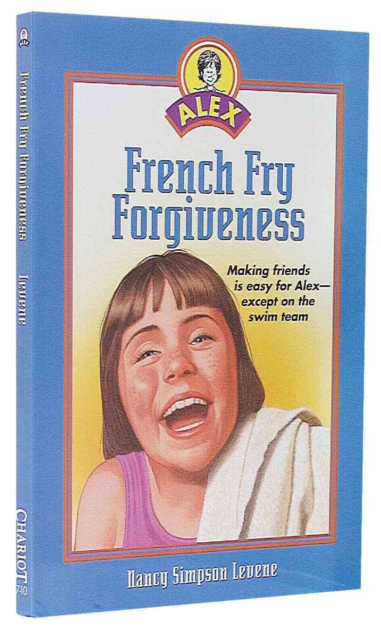 French Fry Forgiveness (Alex Series) Paperback