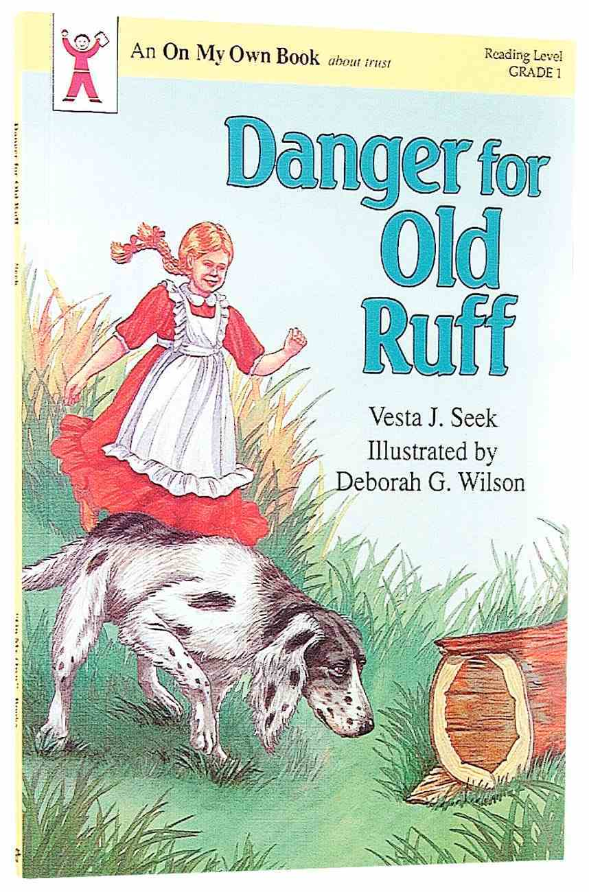 Danger For Old Ruff (On My Own Series) Paperback