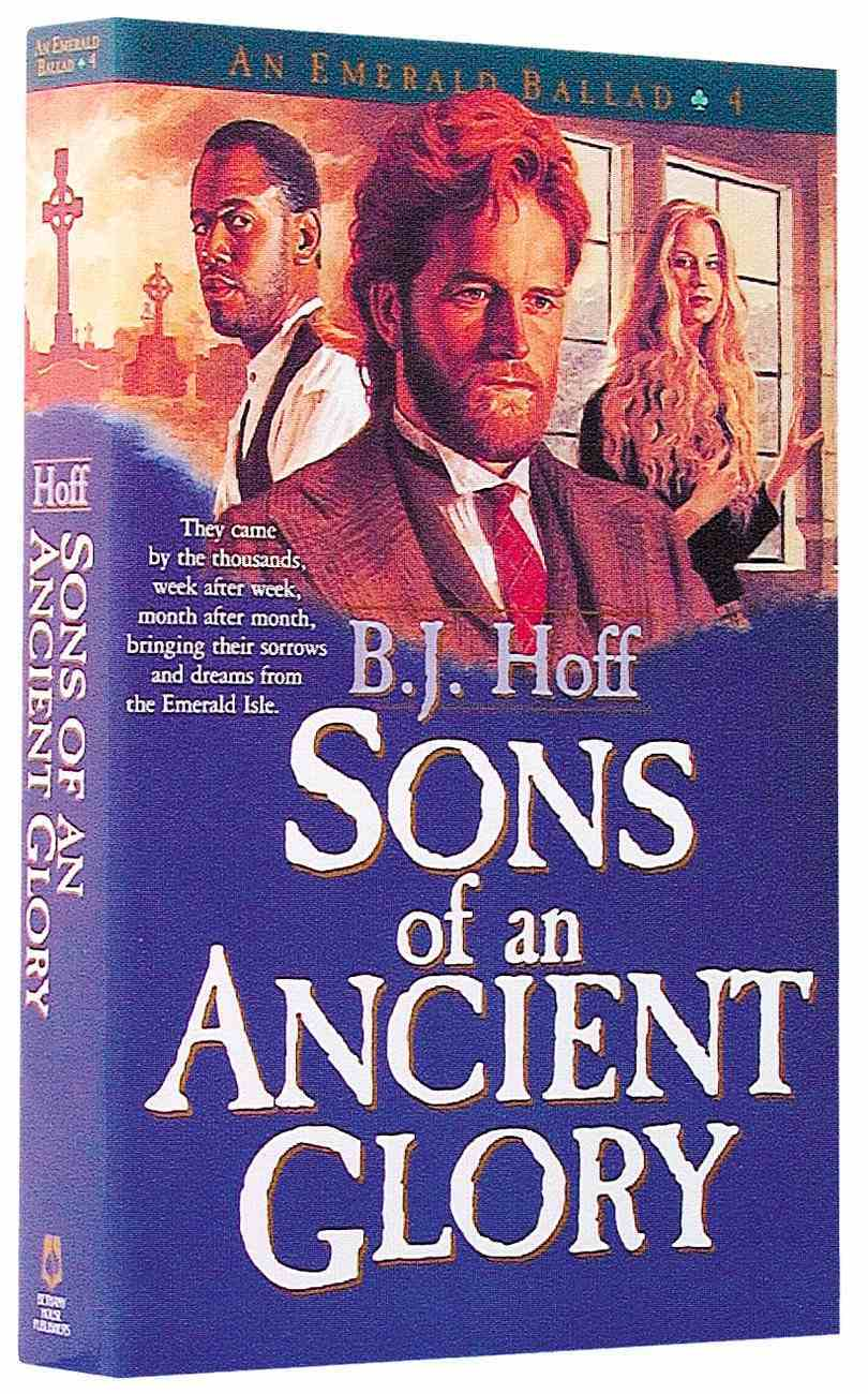 Sons of An Ancient Glory (#04 in Emerald Ballad Series) Paperback