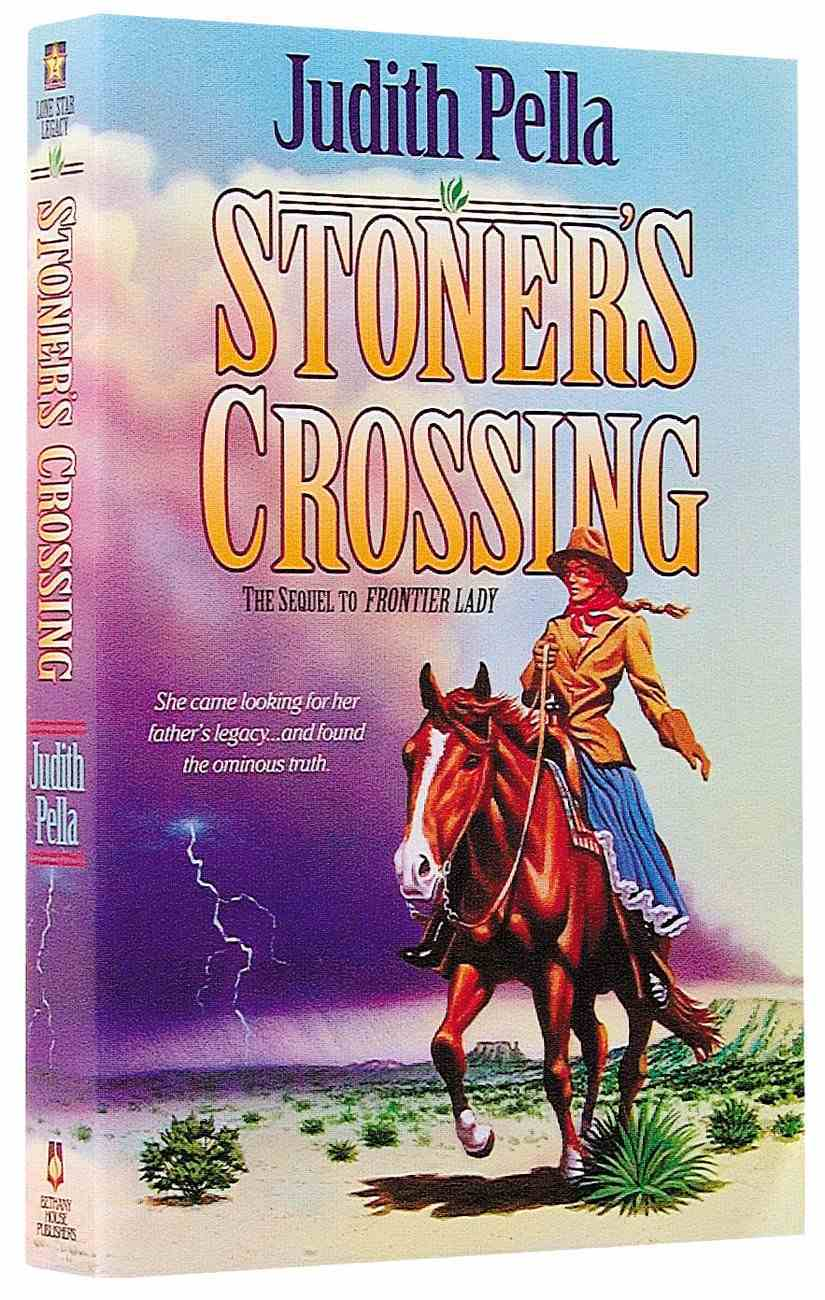 Stoner's Crossing (#02 in Lone Star Legacy Series) Paperback