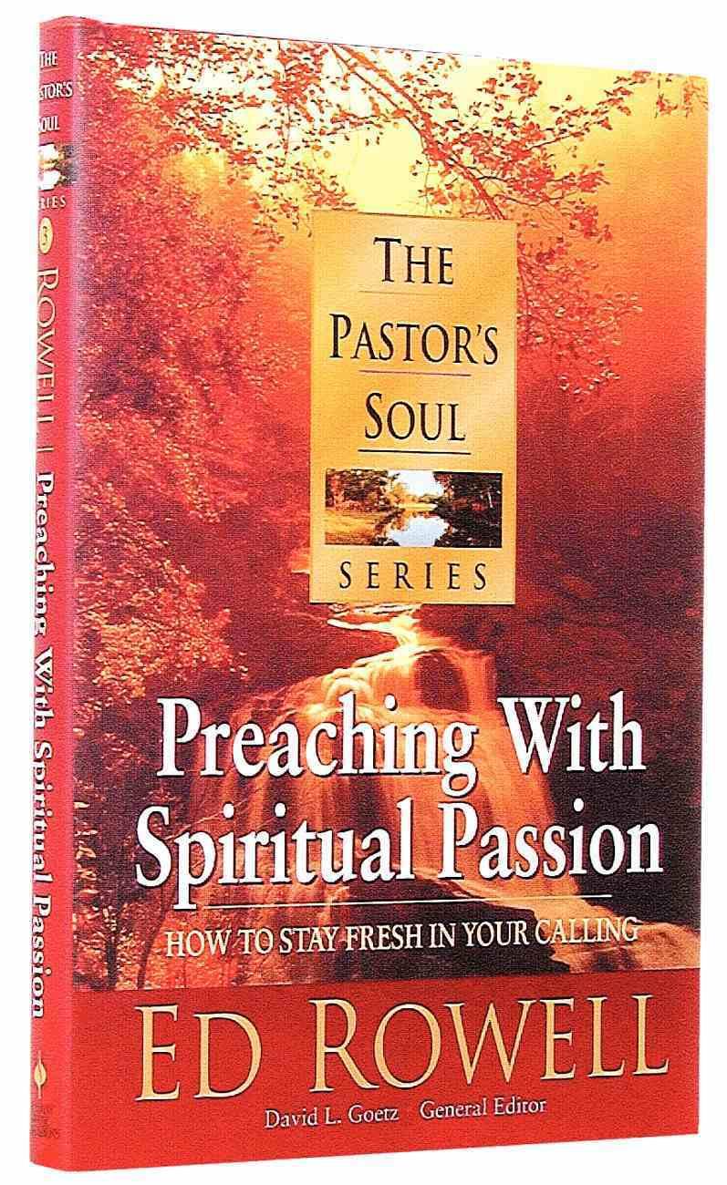 Pastor's Soul: Preaching With Spiritual Passion (Pastor's Soul #3) Hardback