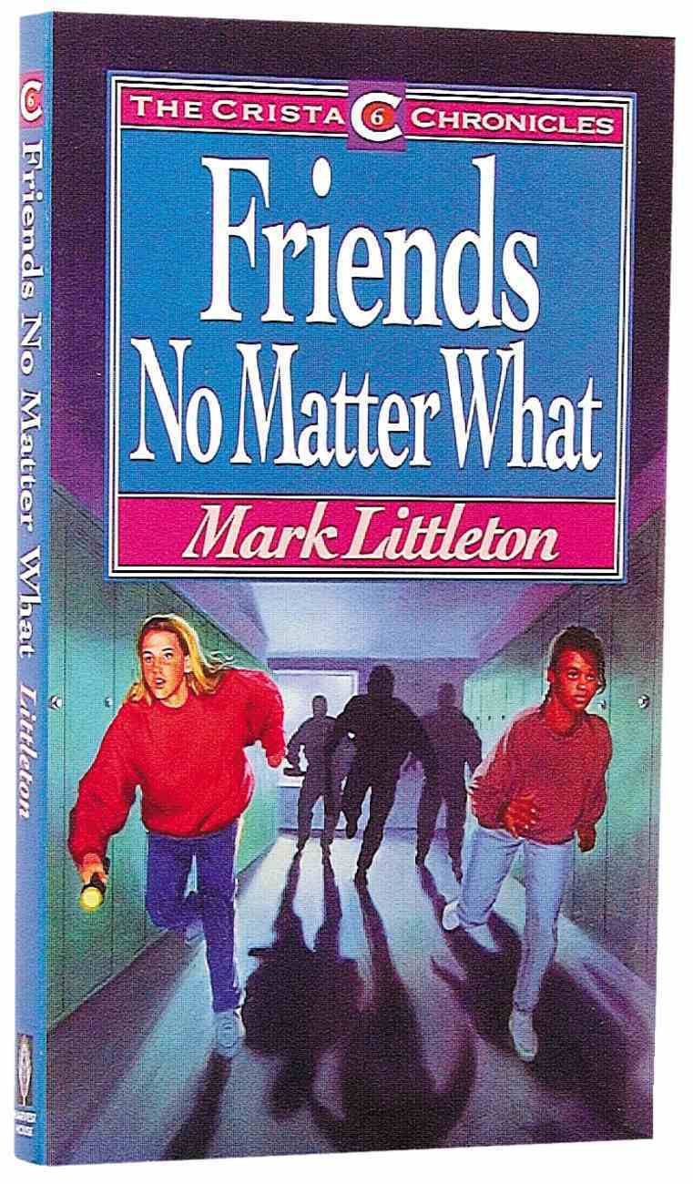 Friends No Matter What (#06 in Christa Series) Paperback