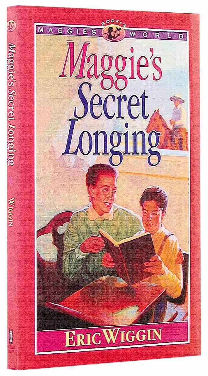 Maggie's Secret Longing (#03 in Maggie's World Series) Paperback