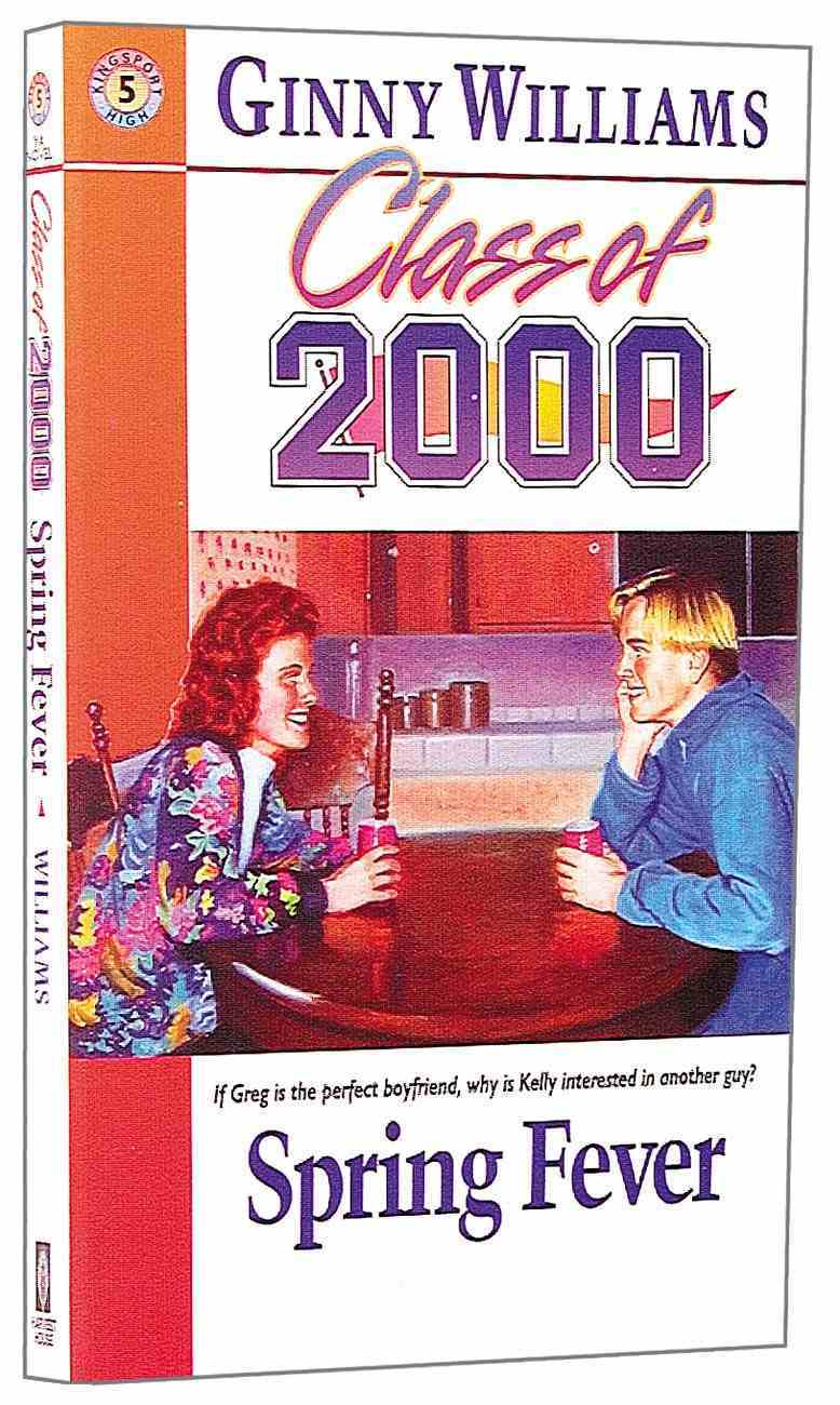 Spring Fever (#05 in Class Of 2000 Series) Paperback