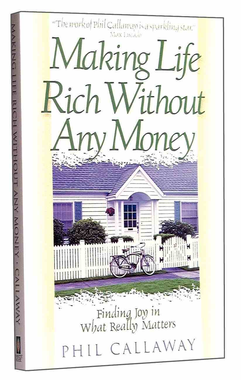 Making Life Rich Without Any Money Paperback