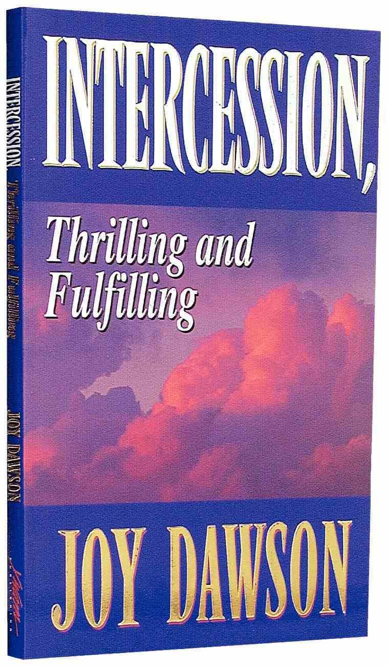 Intercession: Thrilling and Fulfilling Paperback