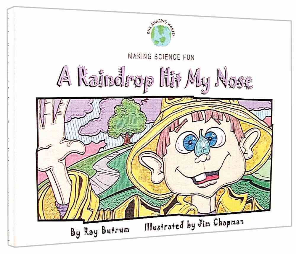 Raindrop Hit My Nose a (Our Amazing World Series) Hardback