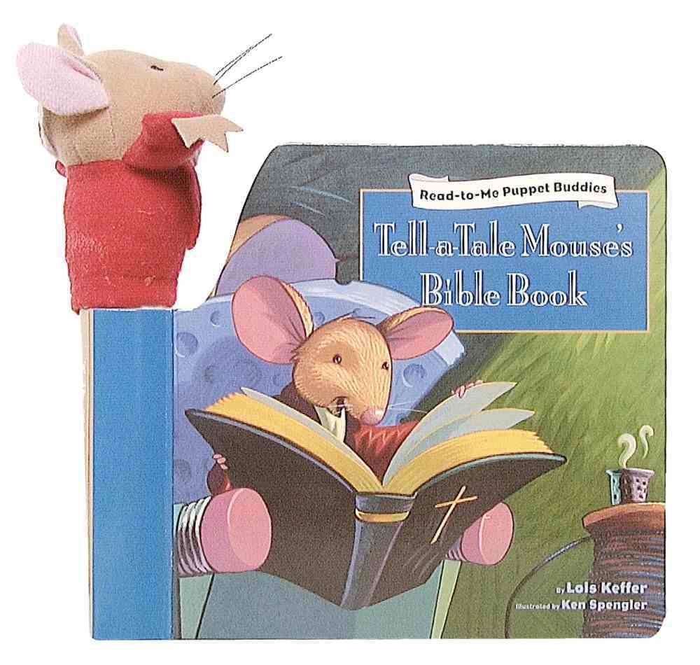 Tell-A-Tale Mouse's Bible Book (#04 in Read-to-me Puppet Buddies Series) Hardback