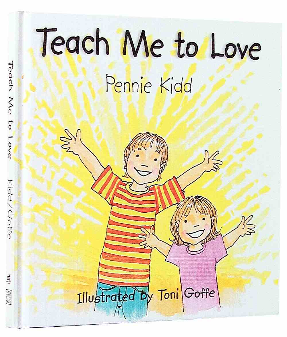 Teach Me to Love Hardback