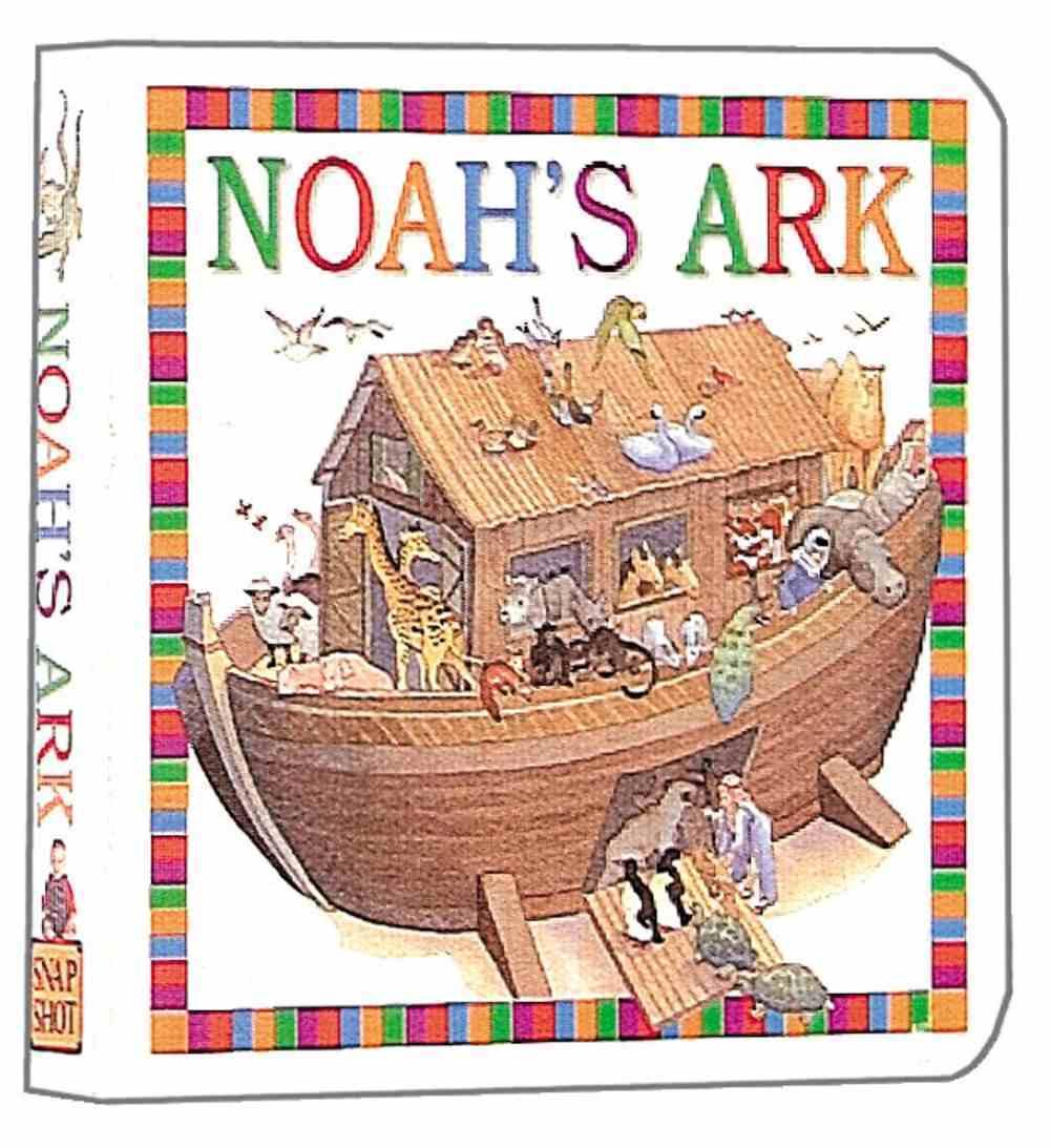 Snap Shot: Noah's Ark (Snapshot Chunky Board Books Series) Hardback