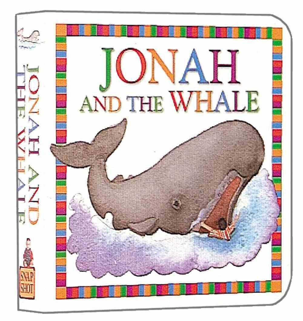 Snap Shot: Jonah & the Whale (Snapshot Chunky Board Books Series) Hardback