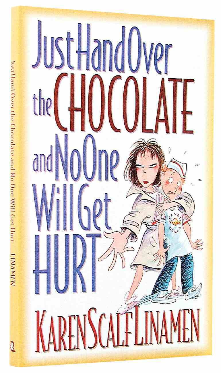 Just Hand Over the Chocolate and No One Will Get Hurt Paperback