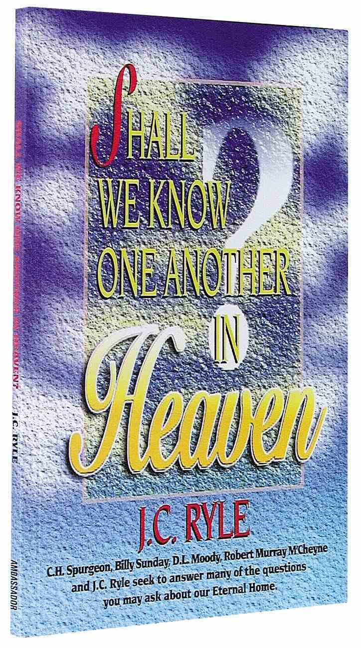 Shall We Know One Another in Heaven? Paperback