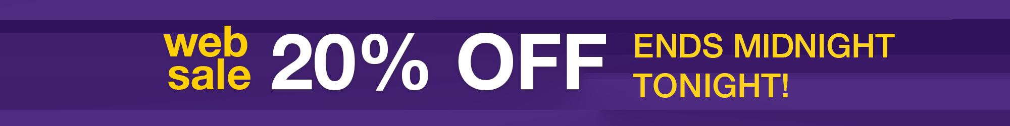 20% Web Sale Ends Tonight